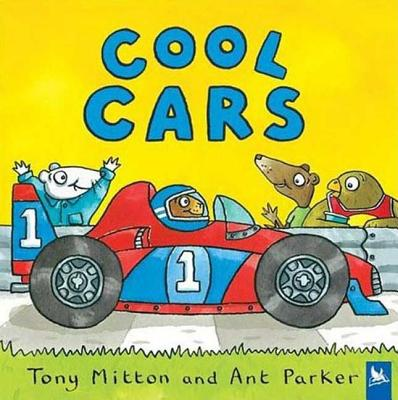 Cool Cars By Mitton, Tony/ Parker, Ant