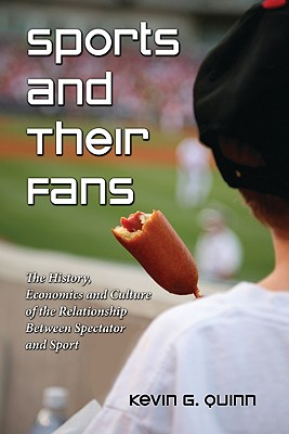 Sports and Their Fans By Quinn, Kevin G.